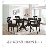 COS-KELVIN TWO PEDESTAL DINING